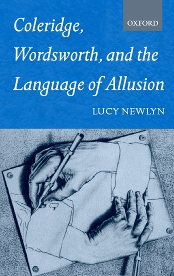 Coleridge, Wordsworth, and the Language of Allusion, by Lucy Newlyn
