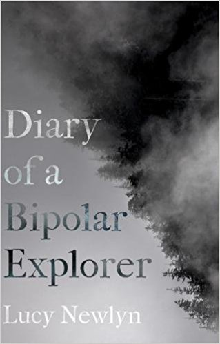 Diary of a Bipolar Explorer by Lucy Newlyn