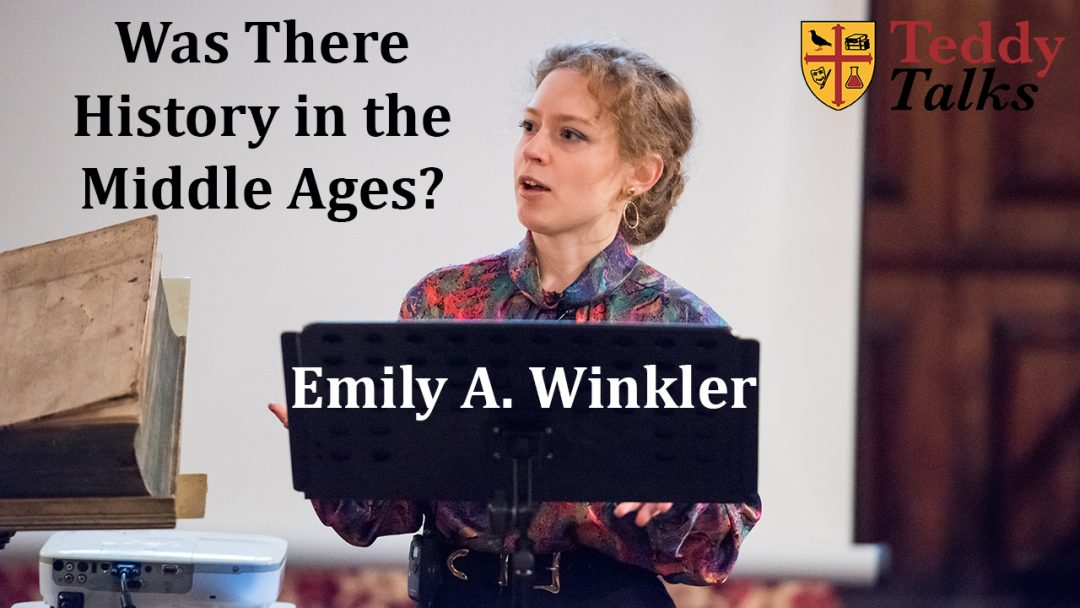 Was there history in the Middle Ages? by Emily Winkler