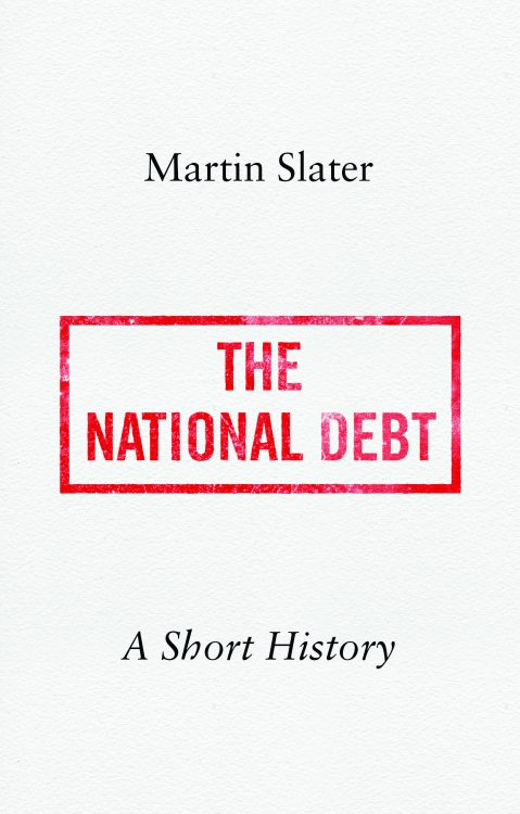 The cover of Martin Slater's book, 'The National Debt: A Short History'