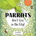 The cover of 'Parrots Don't Live in the City!'
