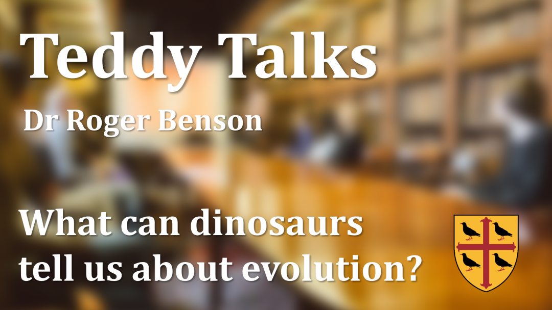 'What can dinosaurs tell us about evolution?' - a talk by Roger Benson