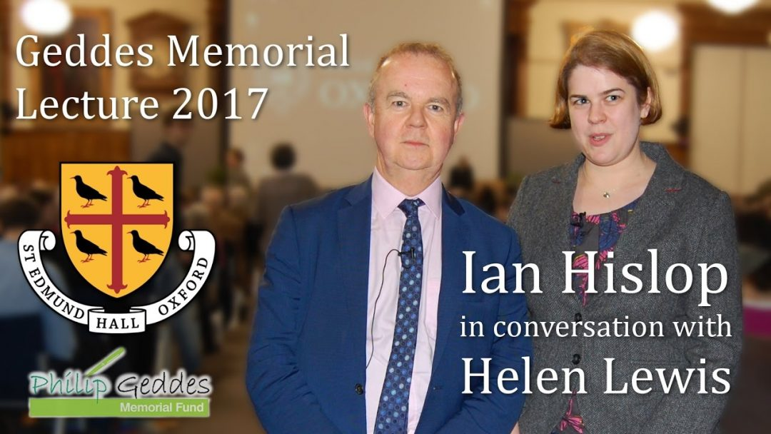 Video of Ian Hislop in conversation with Helen Lewis, for the 2017 Geddes Lecture